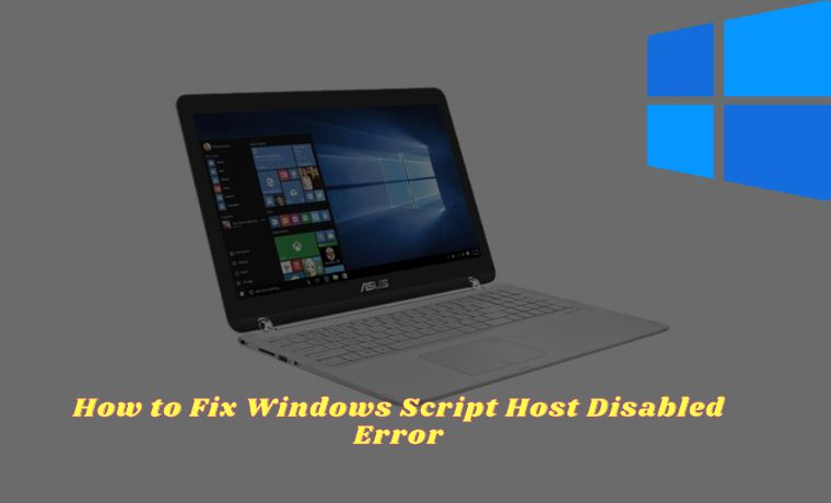 How to Fix Windows Script Host Disabled 5 Best Ways