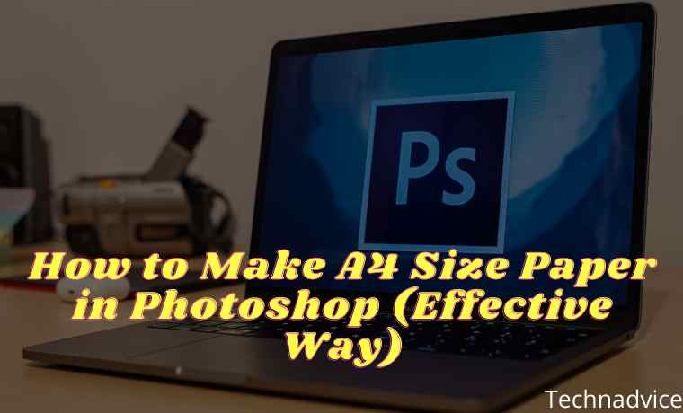 How to Make A4 Size Paper in Photoshop (Effective Way)