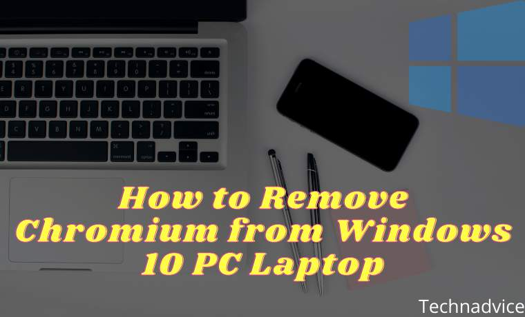 How to Remove Chromium from Windows 10 PC Laptop