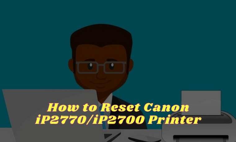 How to Reset Canon iP2770iP2700 Printer