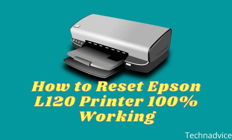 How to Reset Epson L120 Printer 100% Working