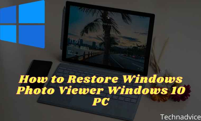 How to Restore Windows Photo Viewer Windows 10 PC
