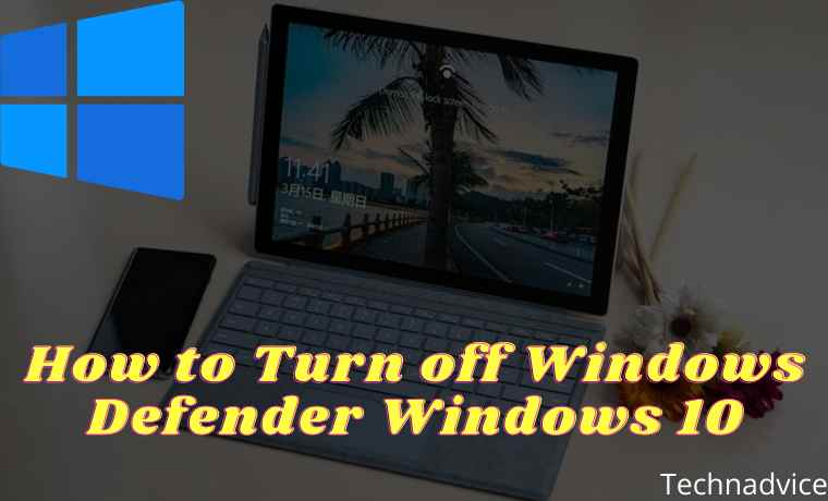 How to Turn off Windows Defender Windows 10 (Effective)