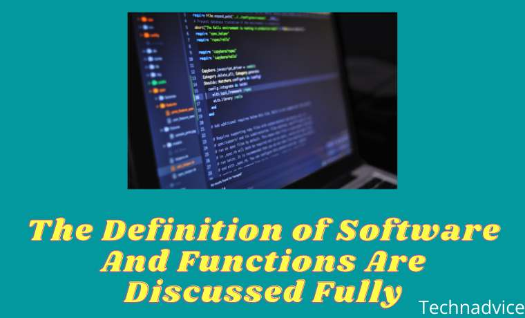 The Definition of Software And Functions Are Discussed Fully