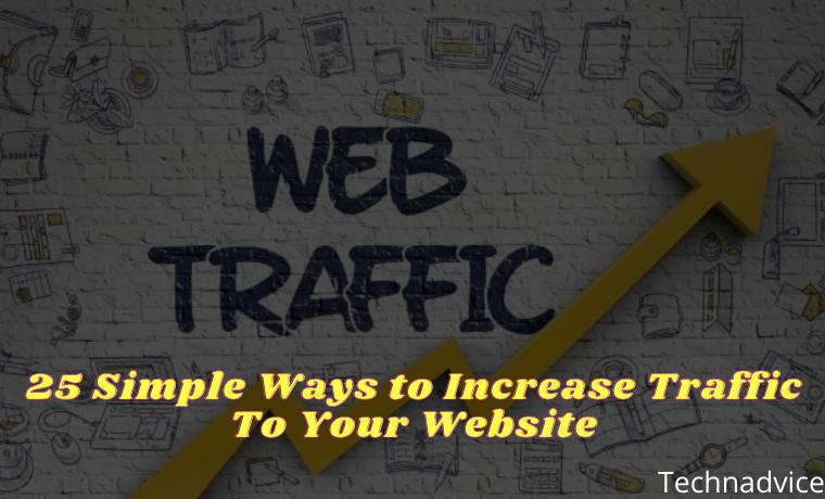 25 Simple Ways to Increase Traffic To Your Website