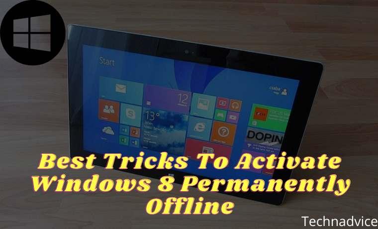 Best Tricks To Activate Windows 8 Permanently Offline