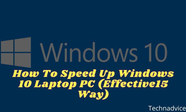 15 Ways To Speed Up Windows 10 Laptop PC