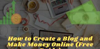 How to Create a Blog and Make Money Online (Free Guide)