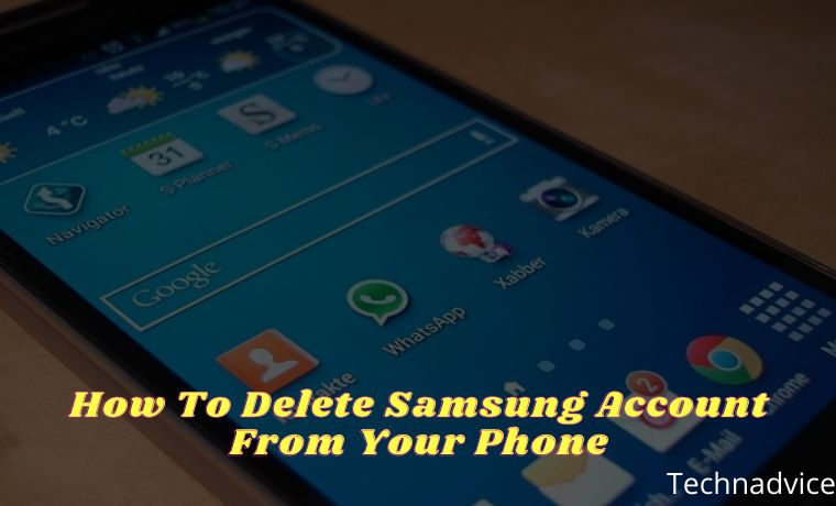 How To Delete Samsung Account From Your Phone