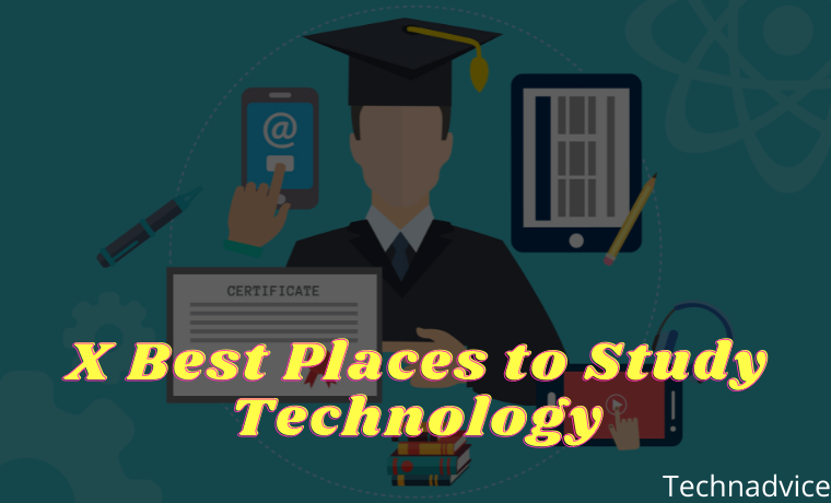X Best Places to Study Technology