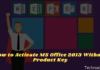 How to Activate Microsoft Office 2013 Permanently Offline