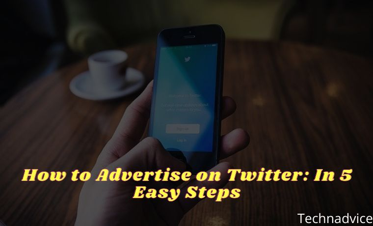 How to Advertise on Twitter In 5 Easy Steps