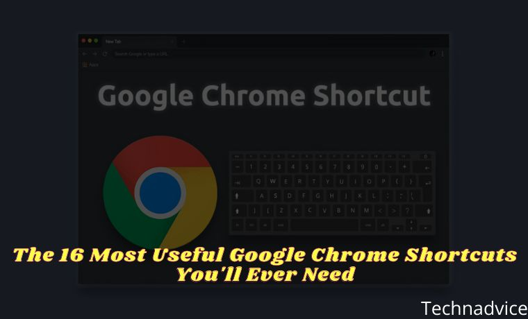 The 16 Most Useful Google Chrome Shortcuts You'll Ever Need